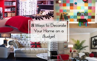 8 Tips On How To Decorate Your Home On A Budget